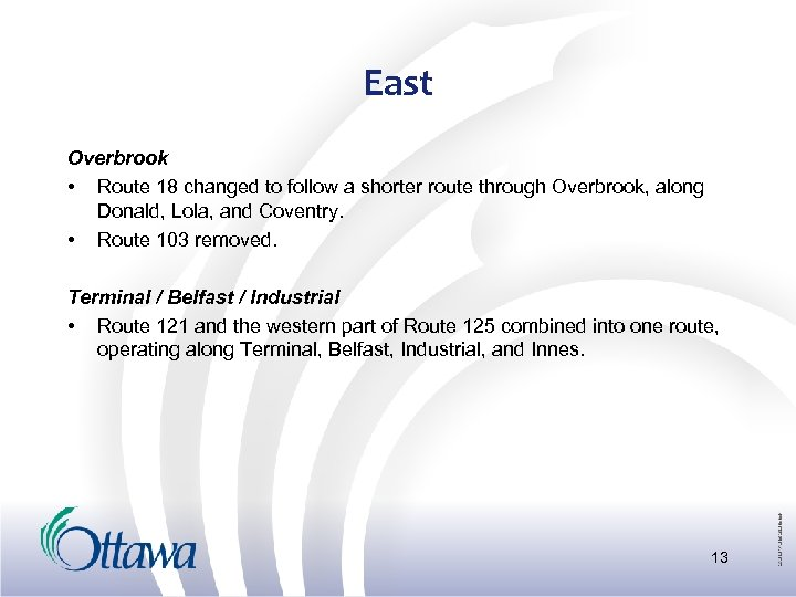 East Overbrook • Route 18 changed to follow a shorter route through Overbrook, along