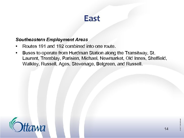 East Southeastern Employment Areas • Routes 191 and 192 combined into one route. •