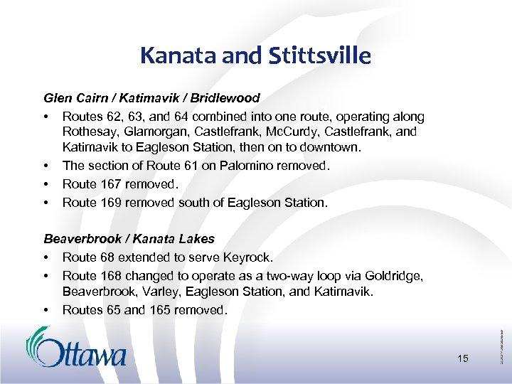 Kanata and Stittsville Glen Cairn / Katimavik / Bridlewood • Routes 62, 63, and