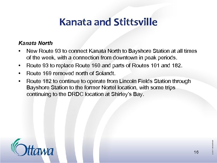 Kanata and Stittsville Kanata North • New Route 93 to connect Kanata North to