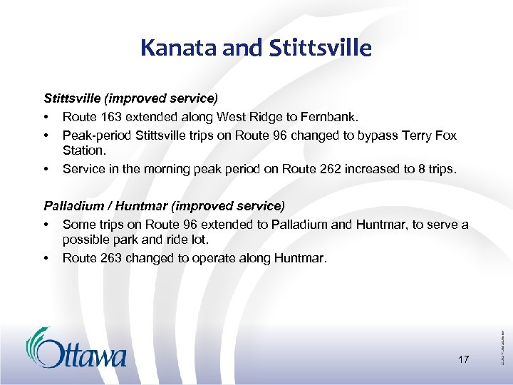 Kanata and Stittsville (improved service) • Route 163 extended along West Ridge to Fernbank.