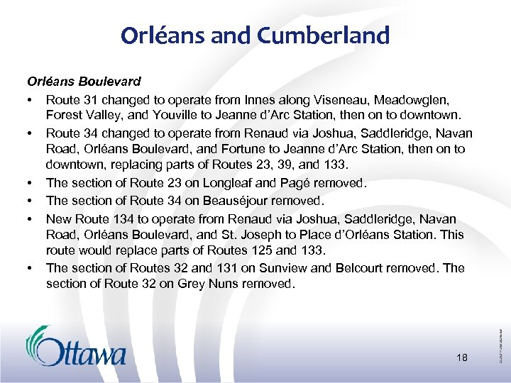 Orléans and Cumberland Orléans Boulevard • Route 31 changed to operate from Innes along