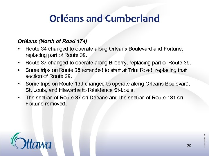 Orléans and Cumberland Orléans (North of Road 174) • Route 34 changed to operate
