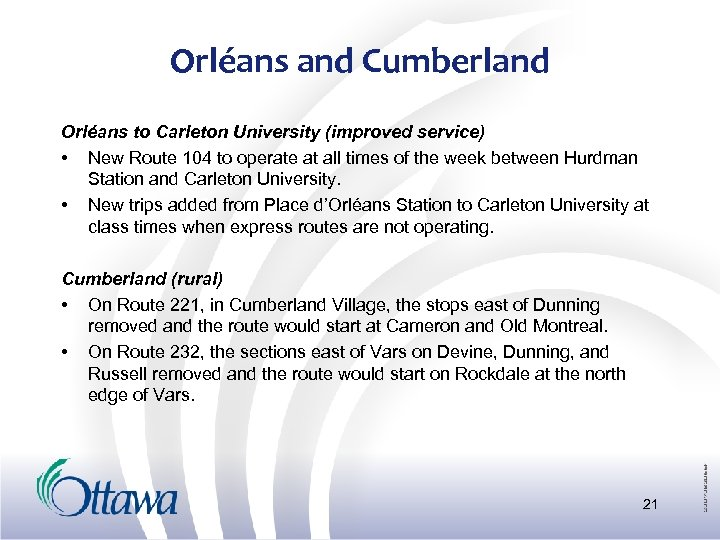 Orléans and Cumberland Orléans to Carleton University (improved service) • New Route 104 to