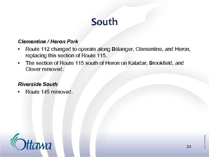 South Clementine / Heron Park • Route 112 changed to operate along Bélanger, Clementine,
