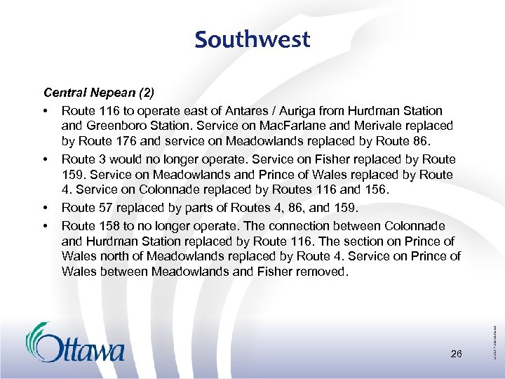Southwest Central Nepean (2) • Route 116 to operate east of Antares / Auriga
