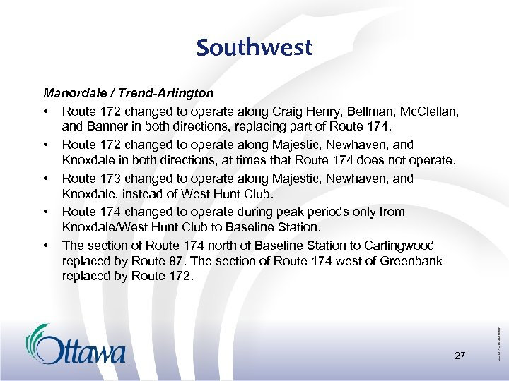 Southwest Manordale / Trend-Arlington • Route 172 changed to operate along Craig Henry, Bellman,
