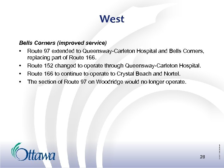 West Bells Corners (improved service) • Route 97 extended to Queensway-Carleton Hospital and Bells