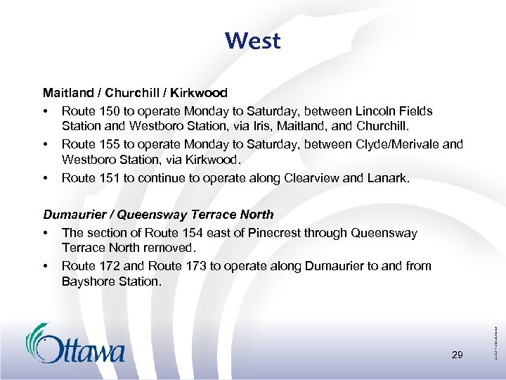 West Maitland / Churchill / Kirkwood • Route 150 to operate Monday to Saturday,