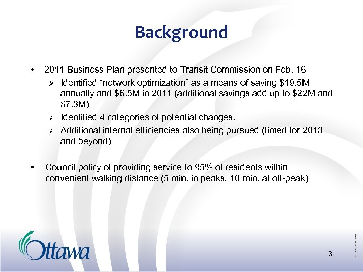 Background • 2011 Business Plan presented to Transit Commission on Feb. 16 Ø Identified