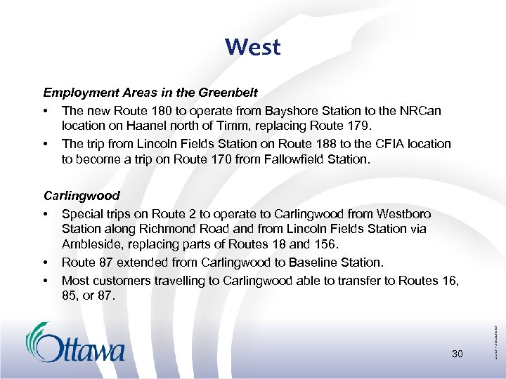 West Employment Areas in the Greenbelt • The new Route 180 to operate from