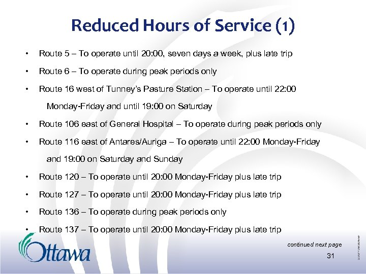 Reduced Hours of Service (1) • Route 5 – To operate until 20: 00,