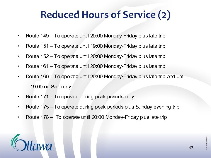Reduced Hours of Service (2) • Route 149 – To operate until 20: 00