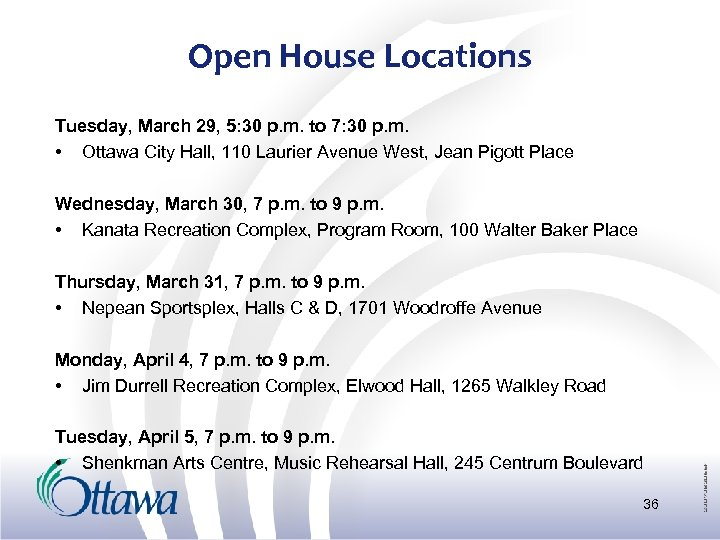 Open House Locations Tuesday, March 29, 5: 30 p. m. to 7: 30 p.