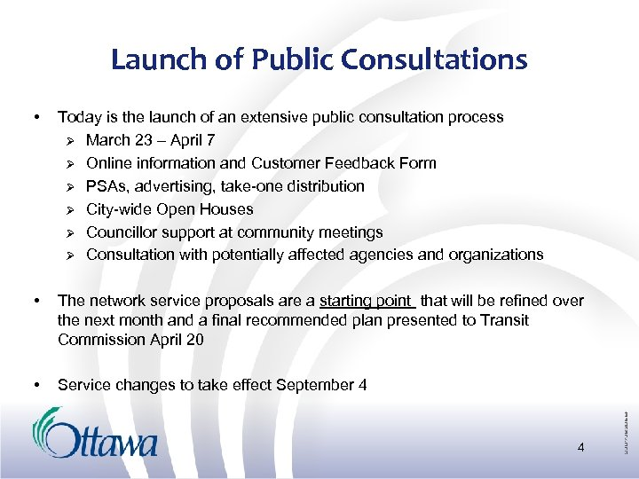 Launch of Public Consultations • Today is the launch of an extensive public consultation