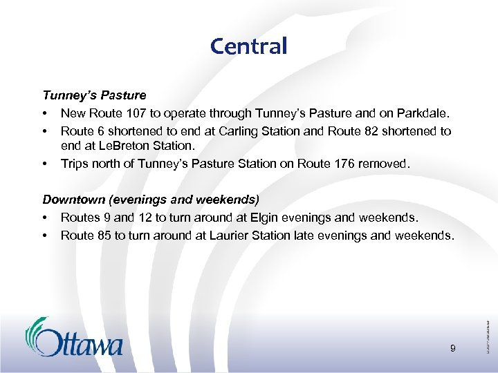 Central Tunney's Pasture • New Route 107 to operate through Tunney's Pasture and on