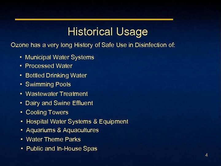 Historical Usage Ozone has a very long History of Safe Use in Disinfection of: