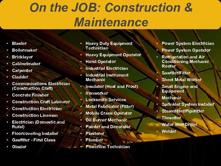 On the JOB: Construction & Maintenance • • Blaster • • • Concrete Finisher
