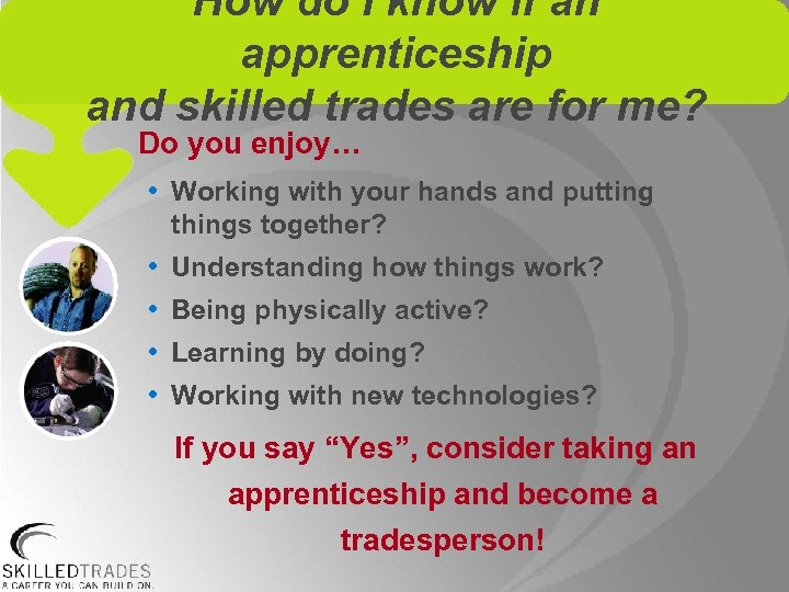 How do I know if an apprenticeship and skilled trades are for me? Do