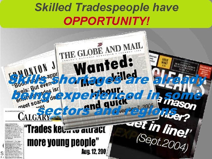 Skilled Tradespeople have OPPORTUNITY! Skills shortages are already being experienced in some sectors and