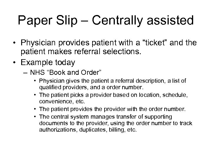 "Paper Slip – Centrally assisted • Physician provides patient with a ""ticket"" and the"