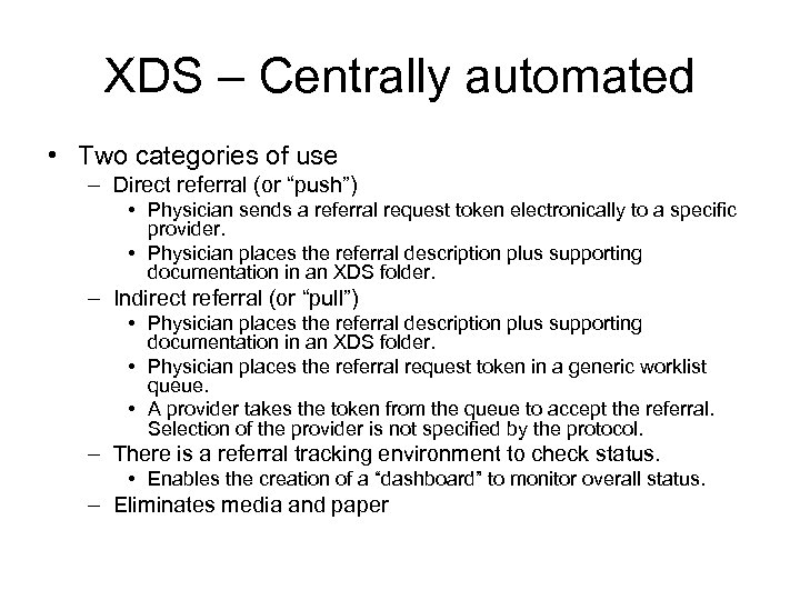 "XDS – Centrally automated • Two categories of use – Direct referral (or ""push"")"