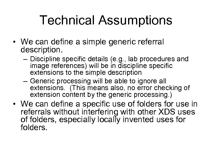 Technical Assumptions • We can define a simple generic referral description. – Discipline specific