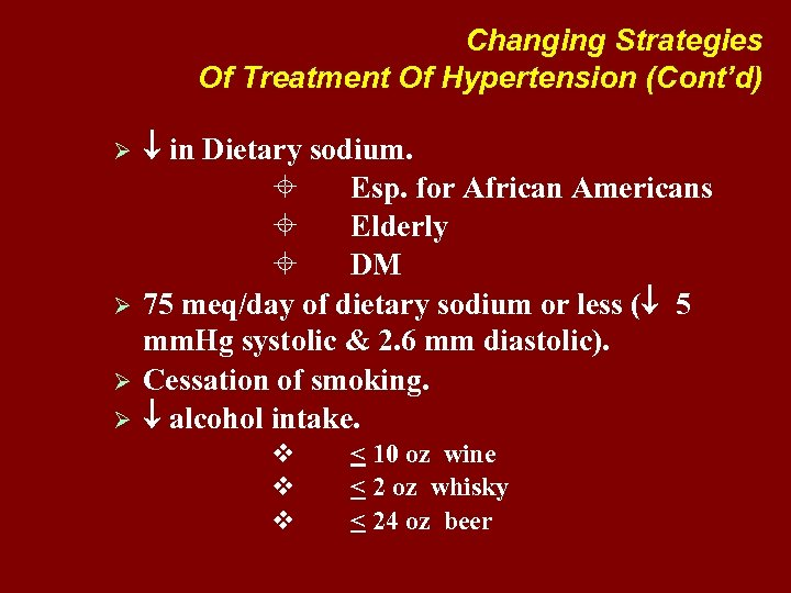 Changing Strategies Of Treatment Of Hypertension (Cont'd) Ø Ø in Dietary sodium. ± Esp.