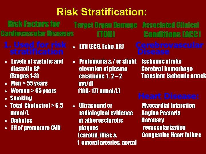 Risk Stratification: Risk Factors for Cardiovascular Diseases 1. Used for risk stratification : ·