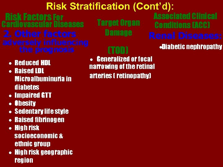 Risk Stratification (Cont'd): Risk Factors For Cardiovascular Diseases 2. Other factors adversely influencing the