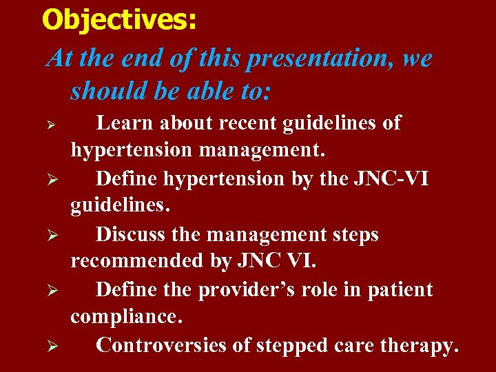 Objectives: At the end of this presentation, we should be able to: Ø Ø