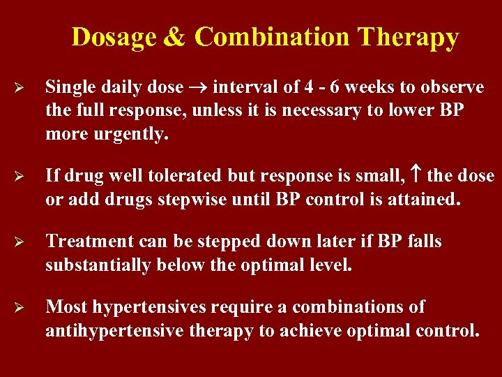 Dosage & Combination Therapy Ø Single daily dose interval of 4 - 6 weeks