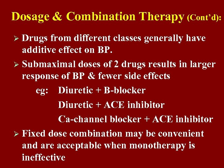 Dosage & Combination Therapy (Cont'd): Ø Drugs from different classes generally have additive effect