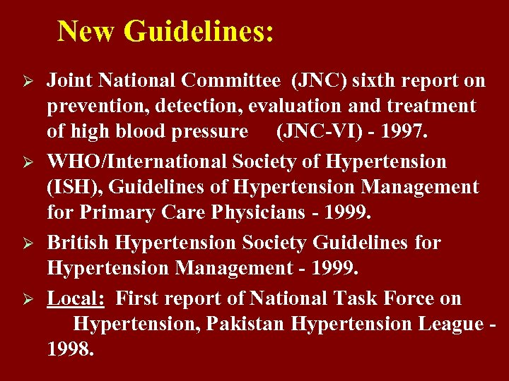New Guidelines: Ø Ø Joint National Committee (JNC) sixth report on prevention, detection, evaluation