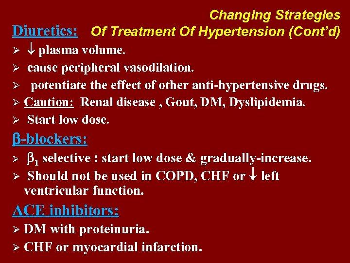 Changing Strategies Diuretics: Of Treatment Of Hypertension (Cont'd) Ø plasma volume. Ø cause peripheral
