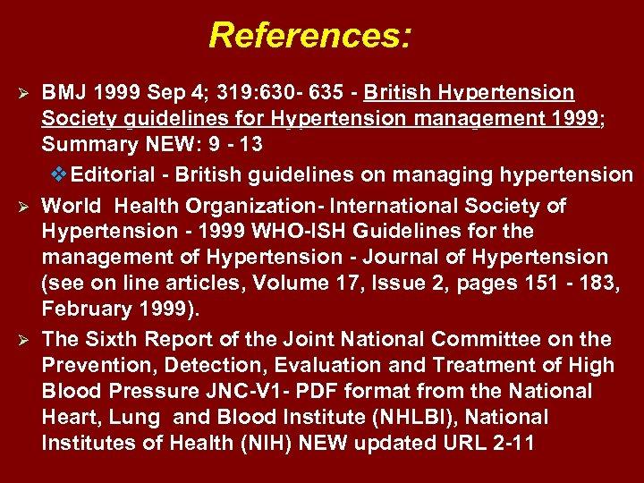 References: Ø Ø Ø BMJ 1999 Sep 4; 319: 630 - 635 - British