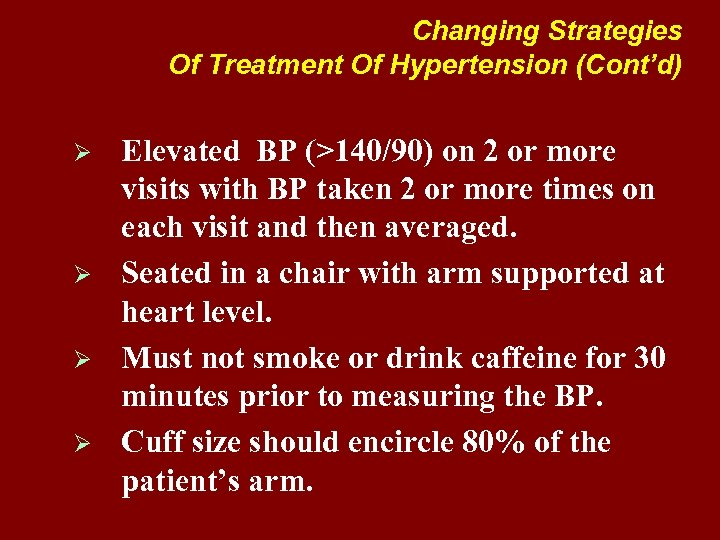 Changing Strategies Of Treatment Of Hypertension (Cont'd) Ø Ø Elevated BP (>140/90) on 2