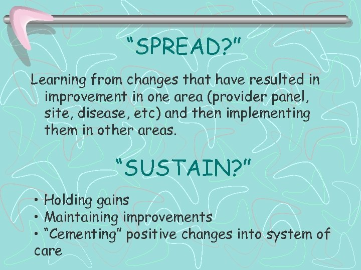 """""""SPREAD? """" Learning from changes that have resulted in improvement in one area (provider"""