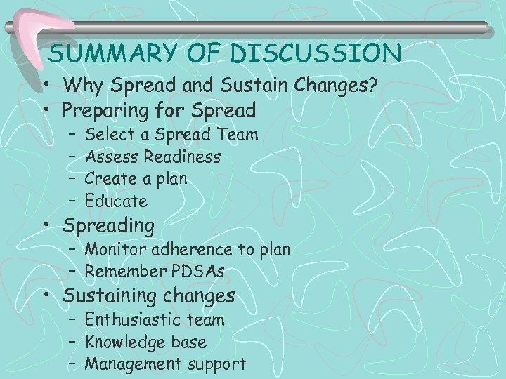 SUMMARY OF DISCUSSION • Why Spread and Sustain Changes? • Preparing for Spread –
