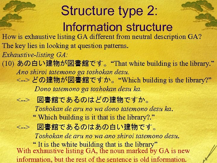 Structure type 2: Information structure How is exhaustive listing GA different from neutral description
