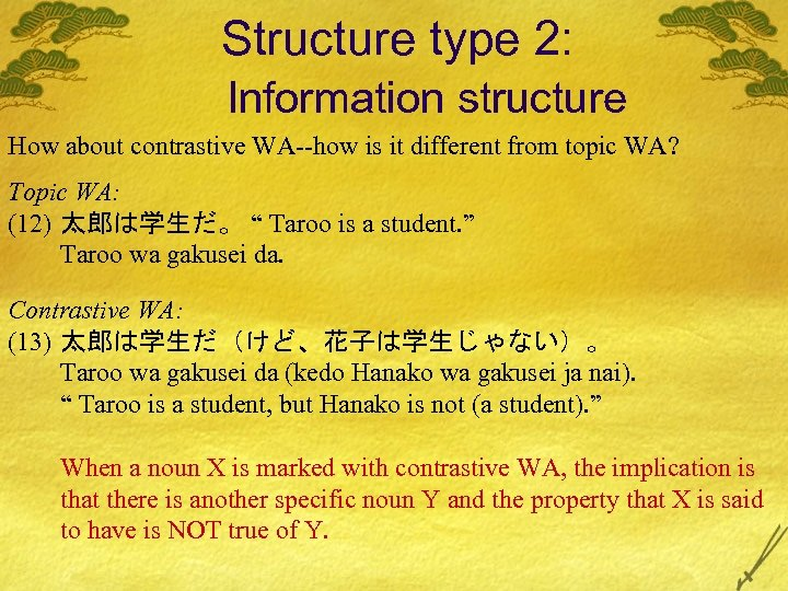 Structure type 2: Information structure How about contrastive WA--how is it different from topic
