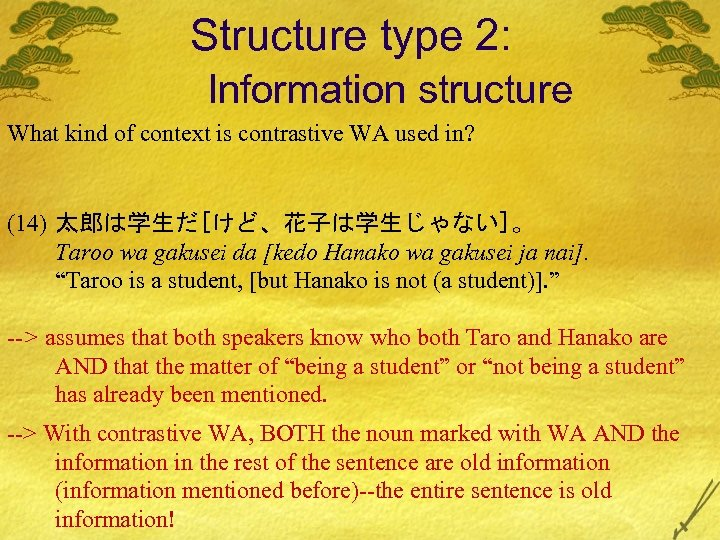 Structure type 2: Information structure What kind of context is contrastive WA used in?