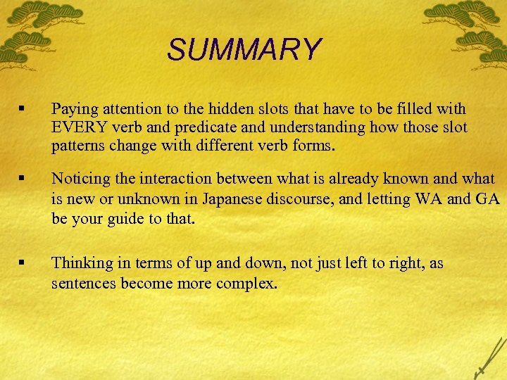 SUMMARY § Paying attention to the hidden slots that have to be filled with