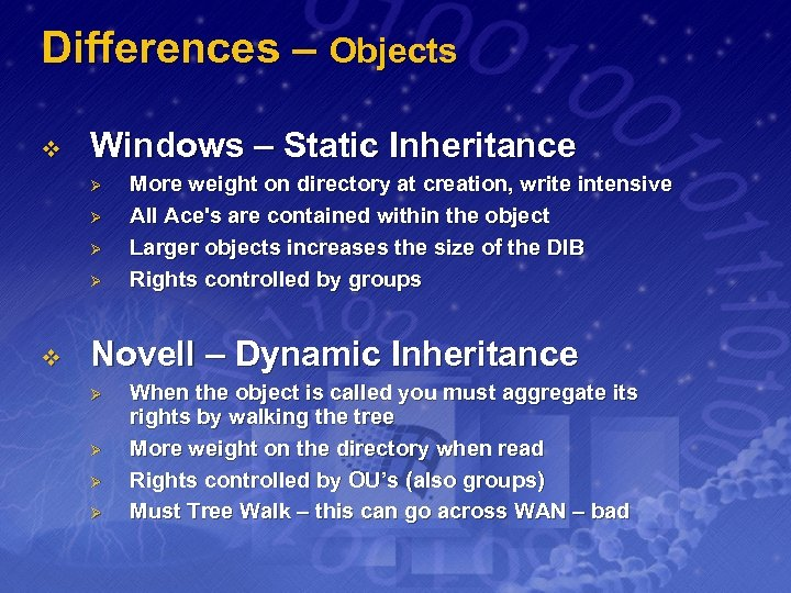 Differences – Objects v Windows – Static Inheritance Ø Ø v More weight on