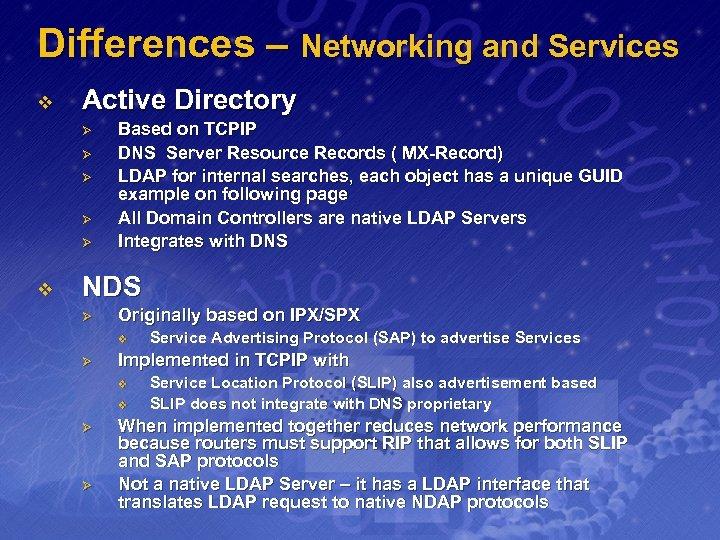 Differences – Networking and Services v Active Directory Ø Ø Ø v Based on