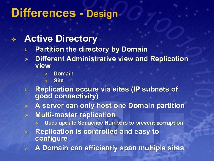 Differences - Design v Active Directory Ø Ø Partition the directory by Domain Different