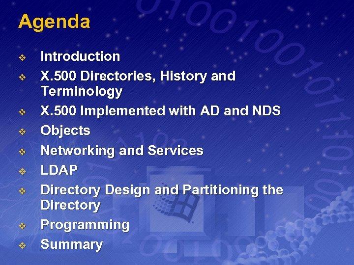 Agenda v v v v v Introduction X. 500 Directories, History and Terminology X.