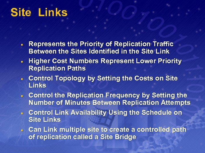 Site Links · · · Represents the Priority of Replication Traffic Between the Sites