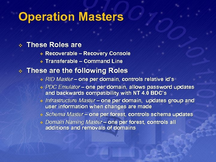 Operation Masters v These Roles are v v v Recoverable – Recovery Console Transferable