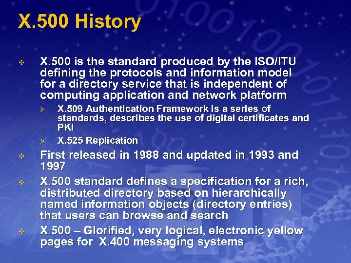 X. 500 History v X. 500 is the standard produced by the ISO/ITU defining